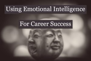 How to use Emotional Intelligence for Career Success