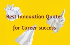 Best Innovation Quotes for Career success