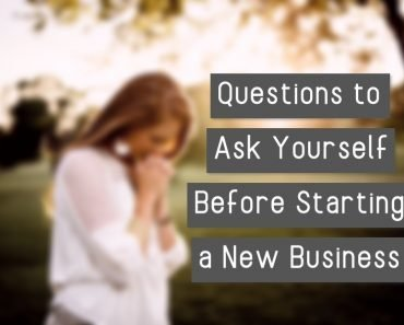 4 Questions to Ask Yourself Before Starting a New Business