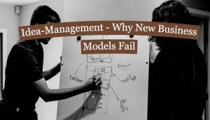 Why New Business Models Fail and How Idea Management Can Help