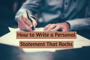 How to Write a Personal Statement That Rocks