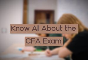 What to Know About the CFA Exam