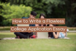 Read more about the article How to Write a Flawless College Application Essay
