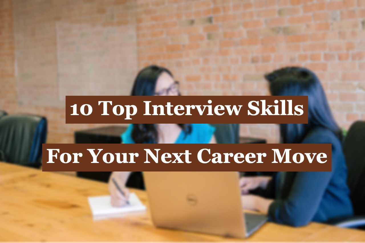 10 Top Interview Skills For your Next Career Move
