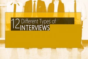 Read more about the article 12 Different Types of Job interviews – Tips to Ace them