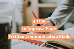 Read more about the article 4 Tips to Improve Your Written Communication Skills