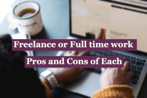 Read more about the article Freelance or Full time work for a Company? Pros and Cons of Each