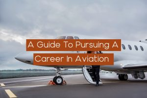 Read more about the article A Guide To Pursuing A Career In Aviation