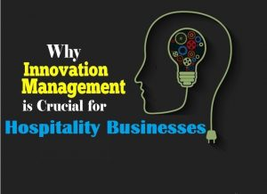 Read more about the article Why Innovation Management is Crucial for Hospitality Businesses in 2021