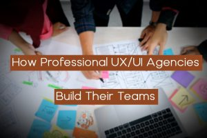 Read more about the article How Professional UX/UI Agencies Build Their Teams