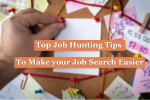 Read more about the article Top Job Hunting Tips To Make your Job Search Easier in 2021