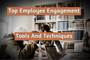 Read more about the article Top Employee Engagement Tools And Techniques