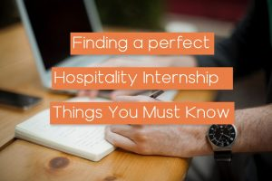 Read more about the article Finding a perfect Hospitality Internship – Things You Must Know