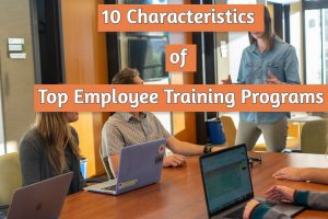 Read more about the article 10 Characteristics of Top Employee Training Programs