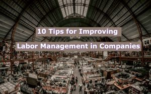 Read more about the article 10 Tips for Improving Labor Management in Companies