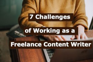 Read more about the article 7 Challenges of Working as a Freelance Content Writer