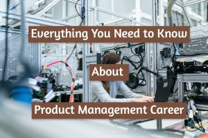 Read more about the article Everything You Need to Know About a Product Management Career